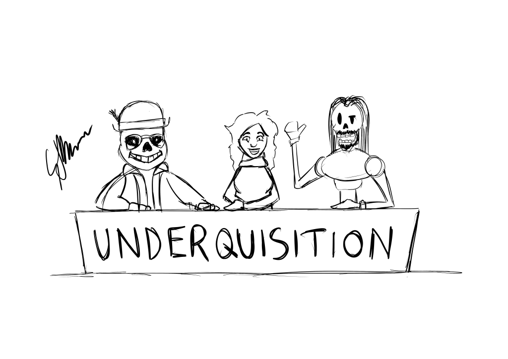A live Podquisition panel but Jim is Sans and Gavin is Papyrus.