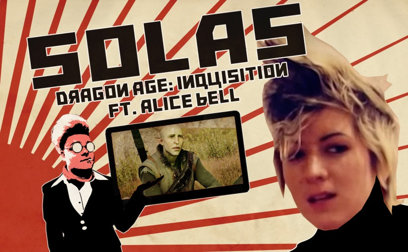 YOUR FAVE IS COMMUNISTIC – Ep.2: DA:I's Solas (Ft. Alice Bell)