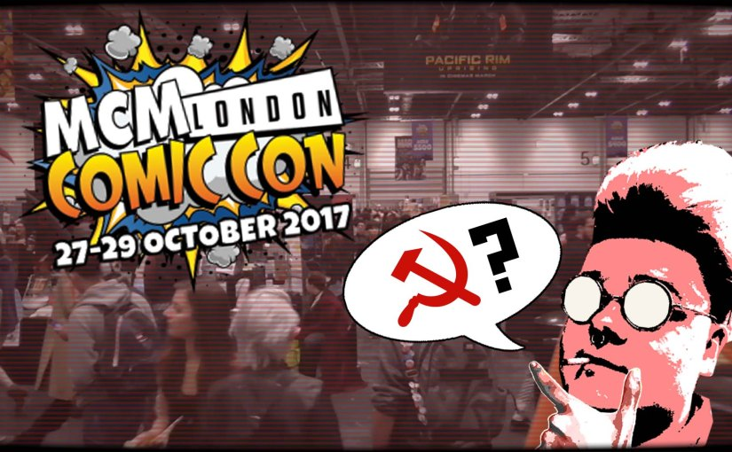Does MCM Comic Con Think Communism WillWin?