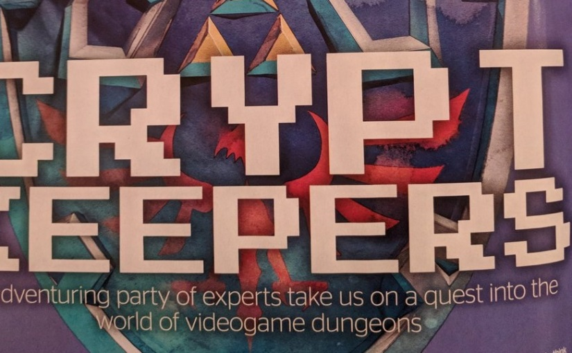 Crypt Keepers – An Exploration of Video Game Dungeons